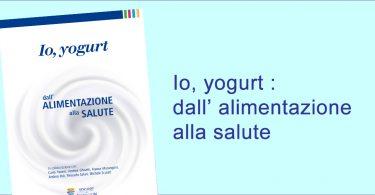 io yogurt dall alimentazione alla salute