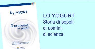 Lo yogurt: storia di popoli, di uomini, di scienza